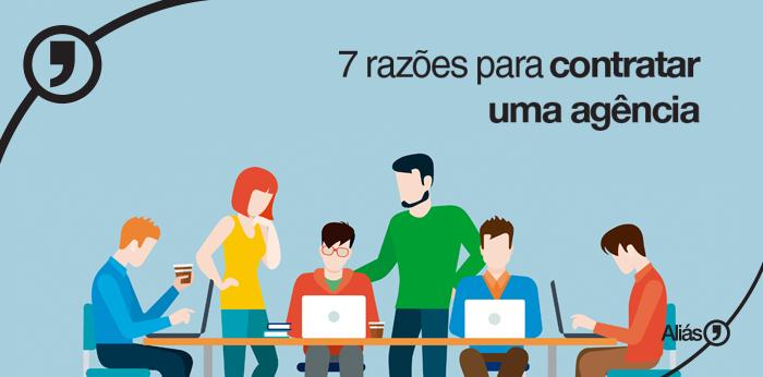 7 razões para contratar uma agência
