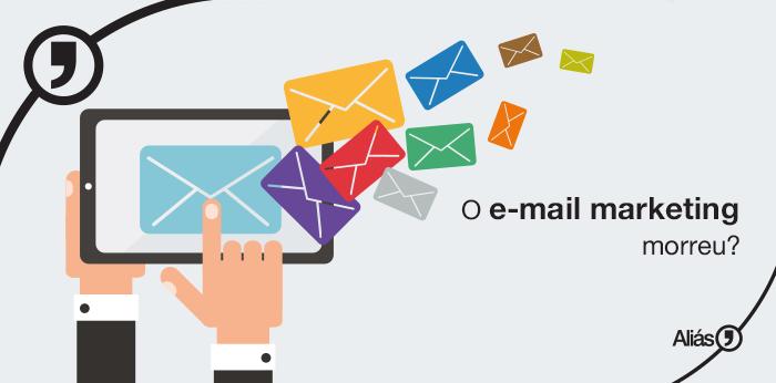 O e-mail marketing morreu? Talvez não.